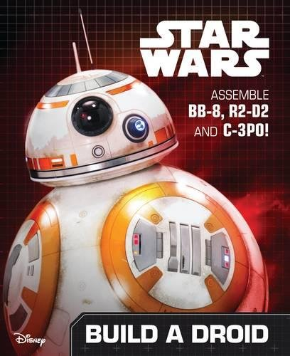 Star Wars the Force Awakens Build a Droid: Assemble BB-8, R2-D2 and C-3PO