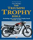 The Triumph Trophy Bible: Including unit-construction Trophy-based TIGER models (Classic Reprint)