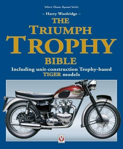 Read Online The Triumph Trophy Bible: Including unit-construction Trophy-based TIGER models (Classic Reprint) pdf epub