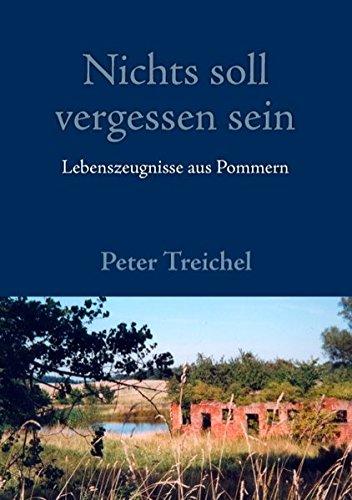 Nichts soll vergessen sein Taschenbuch – 2. März 2016 Peter Treichel Books on Demand 3833453923 Belletristik