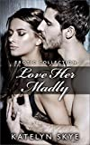 Download Love Her Madly - Submission Collection: Volume 4 (Katelyn Skye's Four Series Collection) in PDF ePUB Free Online