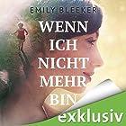 Wenn ich nicht mehr bin Hörbuch von Emily Bleeker Gesprochen von: Elke Appelt
