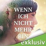 Wenn ich nicht mehr bin | Emily Bleeker