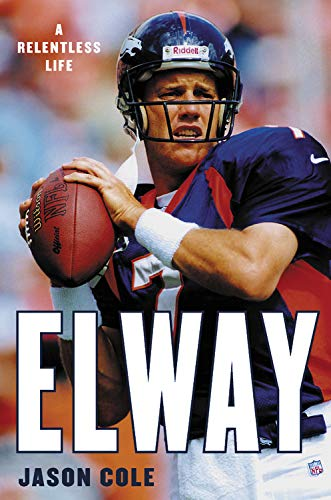 Book Cover: Elway: A Relentless Life