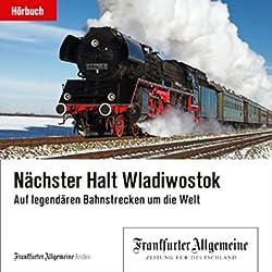 Nächster Halt Wladiwostok (F.A.Z.-Dossier)