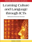 Learning Culture and Language through ICTs: Methods for Enhanced Instruction