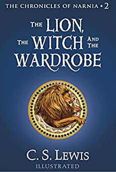 The Lion, the Witch and the Wardrobe (Chronicles of Narnia Book 2) by [Lewis, C.S.]