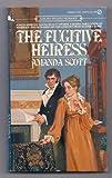 The Fugitive Heiress, Amanda Scott, 0451155483