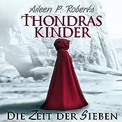 Die Zeit der Sieben (Thondras Kinder 1) | Aileen P. Roberts