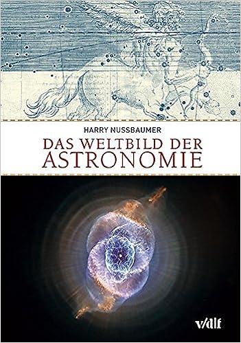 Das Weltbild Der Astronomie Amazonde Harry Nussbaumer
