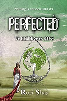 Perfected: Book 3 of the Elected Series by [Shay, Rori]