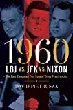 1960--LBJ vs. JFK vs. Nixon, David Pietrusza, 1402777469