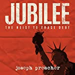 Jubilee: The Heist to Erase Debt | Joseph Preacher