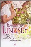 Deja que el amor te encuentre, Johanna Lindsey, 8415420374