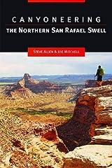 Canyoneering the Northern San Rafael Swell Paperback
