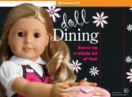 Doll Dining: Serve Up a Whole Lot of Fun! [With 2 Sticker Sheets and 1 Chalkboard/4 Paper Plates and 2 Order Pads and 2 Take-Out Bags and Spe by Trula Magruder (Mar 1 2011) (American Girl Doll Dining Book)