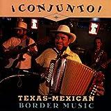 Conjunto! Texas-Mexican Border Music, V. 1