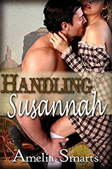Handling Susannah (Mail-Order Grooms Book 1) by [Smarts, Amelia]