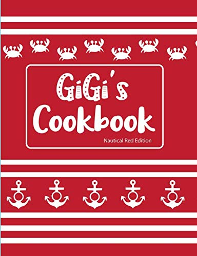GiGi's Cookbook Nautical Red Edition: Blank Lined Journal by Pickled Pepper Press