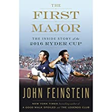 The First Major: The Inside Story of the 2016 Ryder Cup Audiobook by John Feinstein Narrated by John Feinstein