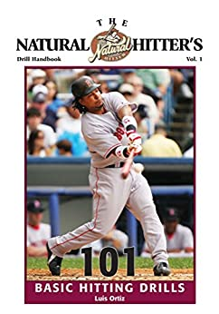 The Natural Hitter's Drill Handbook—Volume 1: 101 Basic Hitting Drills