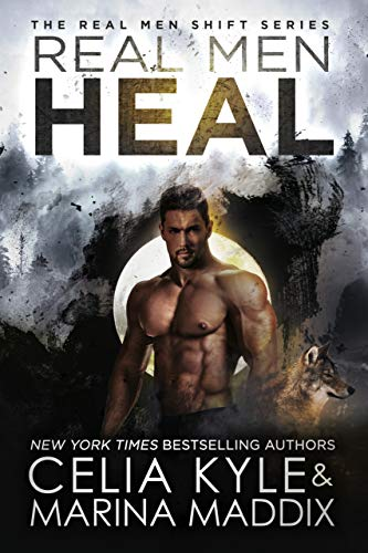 Real Men Heal (Blackwood Pack | Paranormal Werewolf Romance) (Real Men Shift Book 4)