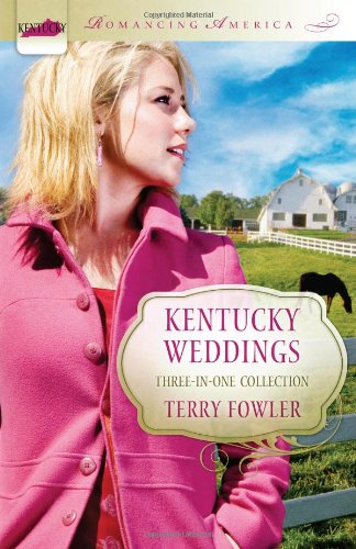 Download Kentucky Weddings (Romancing America) PDF