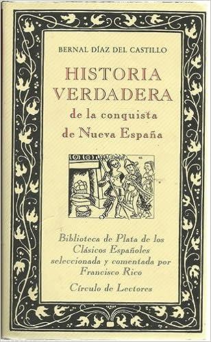 Historia verdadera de la conquista de Nueva España: Amazon.es: Libros
