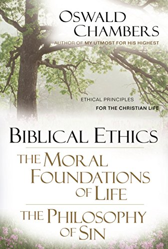 Biblical Ethics / The Moral Foundations of Life / The Philosophy of Sin: Ethical Principles for the Christian Life (OSWA