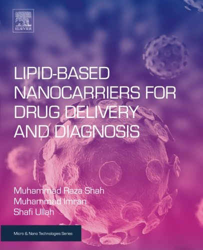Lipid-Based Nanocarriers for Drug Delivery and Diagnosis (Micro and Nano Technologies) ()
