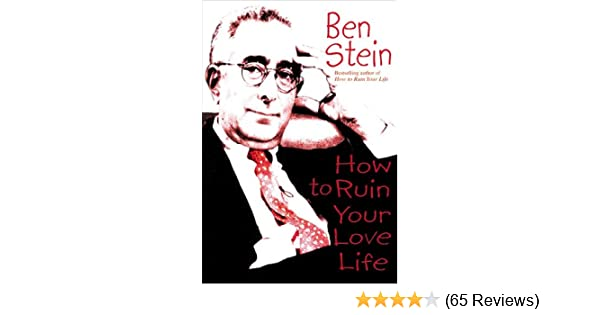 How to ruin your love life kindle edition by ben stein health how to ruin your love life kindle edition by ben stein health fitness dieting kindle ebooks amazon fandeluxe Image collections