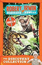 The Discovery Collection: 4 Books in 1 (Robert Irwin Dinosaur Hunter)
