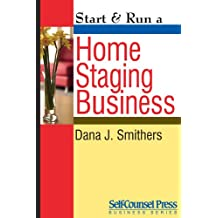 Start & Run a Home Staging Business (Start & Run Business Series)