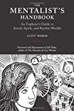 The Mentalist's Handbook: An Explorer's Guide to Astral, Spirit, and Psychic Worlds by Clint Marsh (2008-06-01)