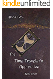 The Time Traveler's Apprentice Book Two