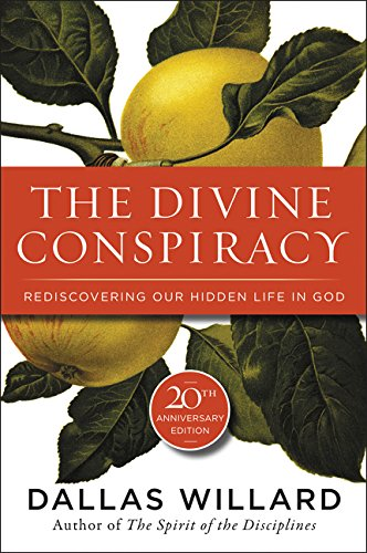 The Divine Conspiracy: Rediscovering Our Hidden