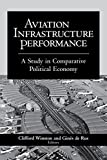 img - for Aviation Infrastructure Performance: A Study in Comparative Political Economy book / textbook / text book