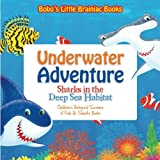 img - for Underwater Adventure: Sharks in the Deep Sea Habitat - Children's Biological Science of Fish & Sharks Books book / textbook / text book