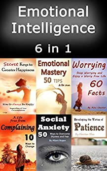 Emotional Intelligence: Be in Control of Your Emotions and Master Yourself by [Chester, Rita, Olsen, Christian, Noot, V.]