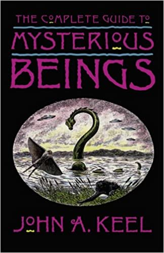 Amazon Com The Complete Guide To Mysterious Beings John A Keel Books