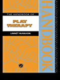 The Handbook of Play Therapy 1st Edition