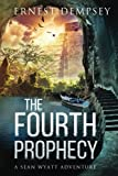 The Fourth Prophecy: A Sean Wyatt Archaeological Thriller: Volume 14