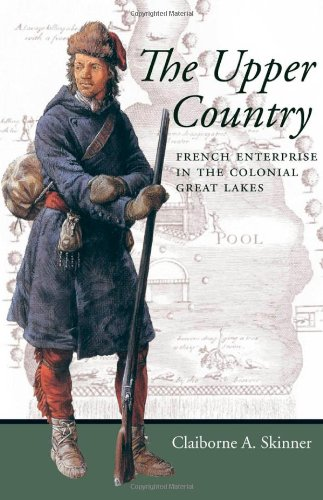 The Upper Country: French Enterprise in the Colonial Great Lakes (Regional Perspectives on Early - Illinois 1867 Map