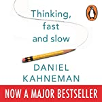 Thinking, Fast and Slow | Daniel Kahneman