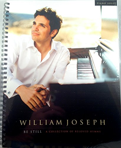 (LDS Be Still: A Collection of Beloved Hymns Songbook - LDS Sheet Music - William Joseph)
