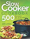 Slow Cooker Cookbook: 500 Recipes for Everyday Cooking
