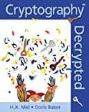 Cryptography Decrypted (01) by Mel, H X - Baker, Doris M [Paperback (2000)]