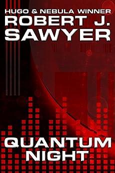 Quantum Night (English Edition) por [Sawyer, Robert J.]