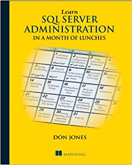 Learn SQL Server Administration in a Month of Lunches