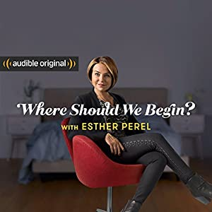 Where Should We Begin? with Esther Perel Radio/TV Program